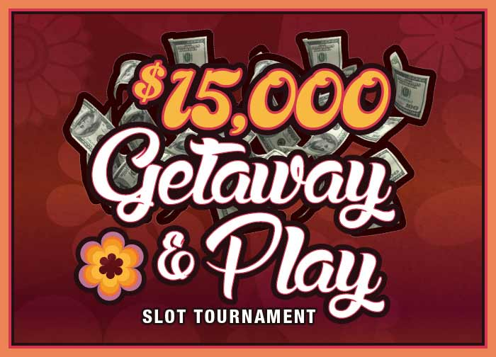 May 2021 Slot Tournament 15K Getaway and Play
