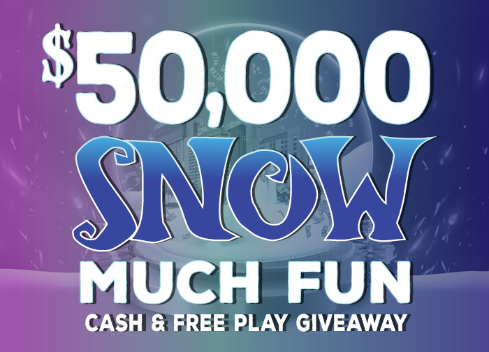 December 2020 50K Snow Much Fun Cash and Free Play Giveaway