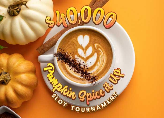 40K Pumpkin Spice It Up Slot Tournament